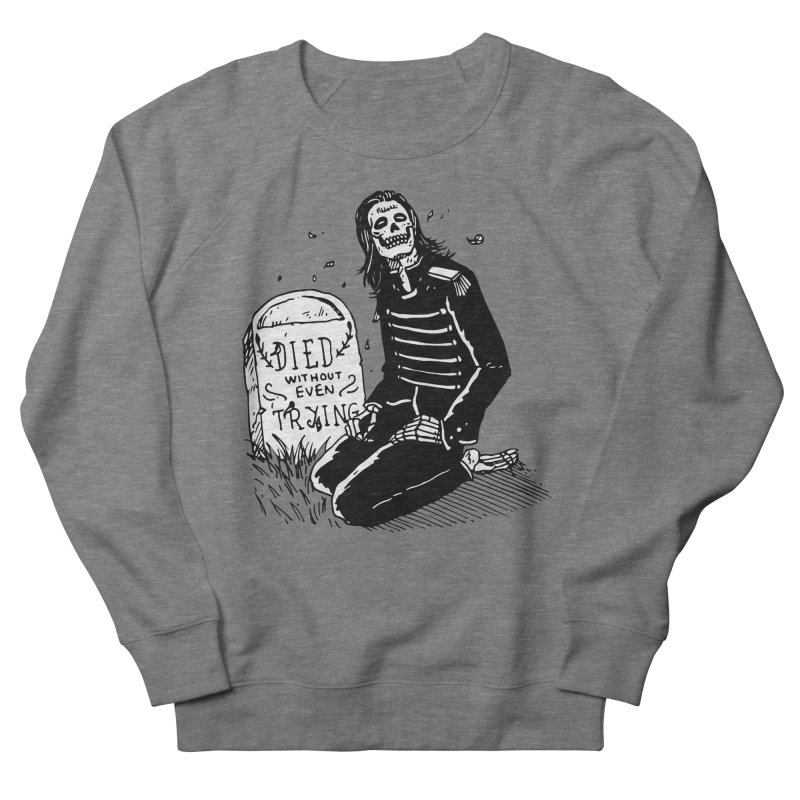 Died Without Even Trying Women's French Terry Sweatshirt by Skullpel Illustrations's Artist Shop
