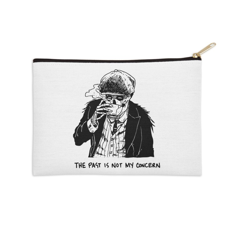 The Past Ain't My F***cking Concern. Accessories Zip Pouch by Skullpel Illustrations's Artist Shop