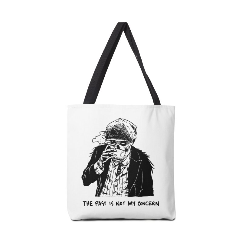 The Past Ain't My F***cking Concern. Accessories Tote Bag Bag by Skullpel Illustrations's Artist Shop