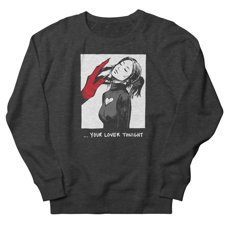 Let Me Be Your Lover Women's French Terry Sweatshirt by Skullpel Illustrations's Artist Shop