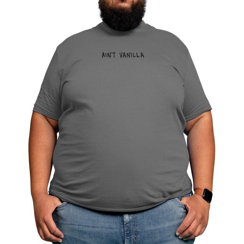 Ain't Vanilla Men's T-Shirt by Skullpel Illustrations's Artist Shop