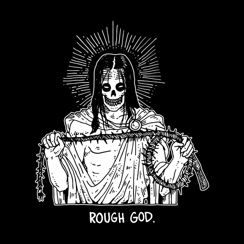 ROUGH GOD by skullpelillustrations's Artist Shop