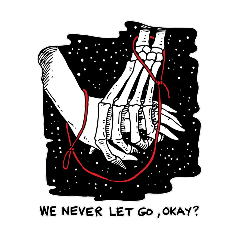 We Never Let Go by skullpelillustrations's Artist Shop