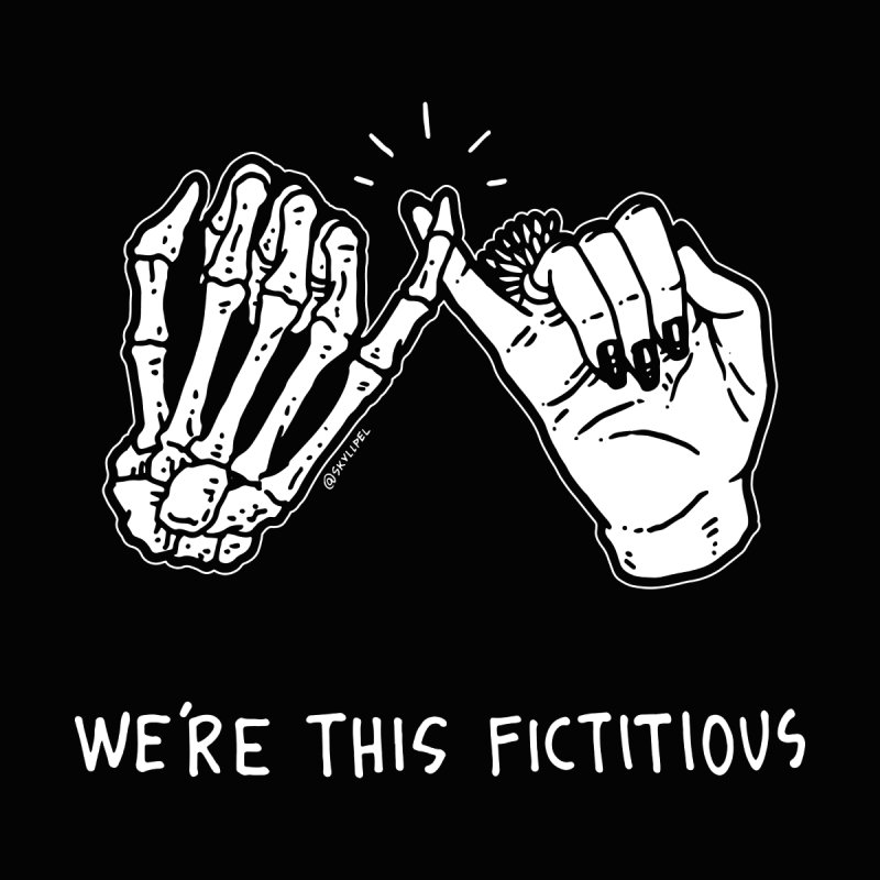 We're This Fictitious by skullpelillustrations's Artist Shop