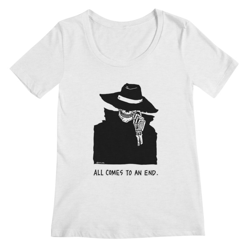 All Comes To An End Women's Scoopneck by skullpelillustrations's Artist Shop