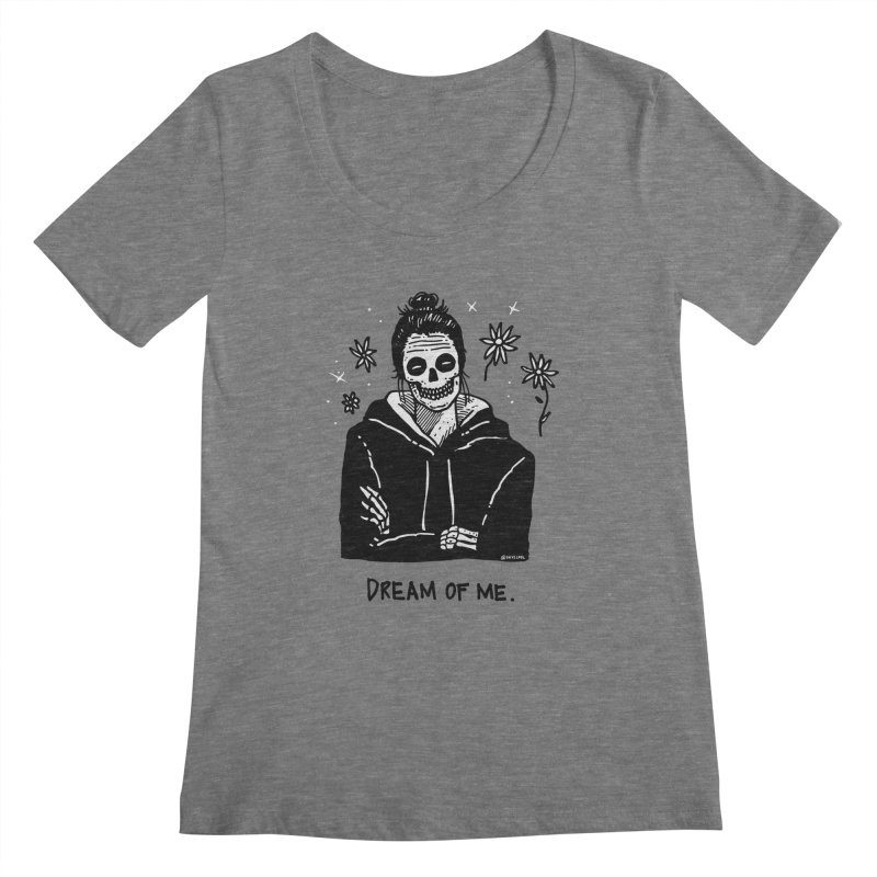 Dream Of Me Women's Scoopneck by skullpelillustrations's Artist Shop