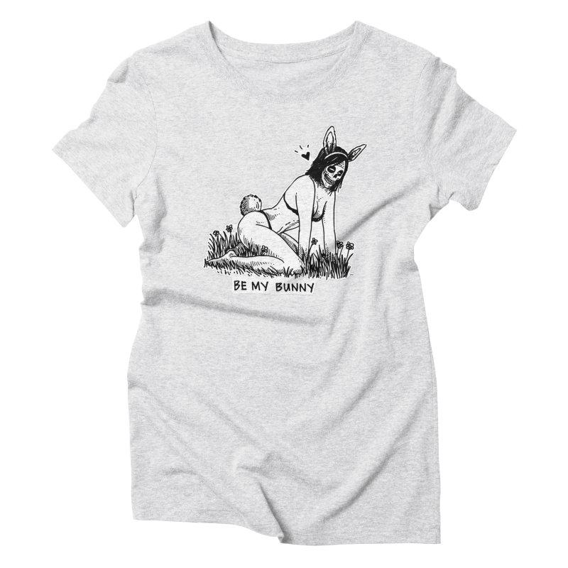 Be My Bunny Women's Triblend T-Shirt by skullpelillustrations's Artist Shop