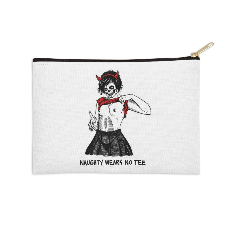 Naughty Wears No Tee Accessories Zip Pouch by skullpelillustrations's Artist Shop