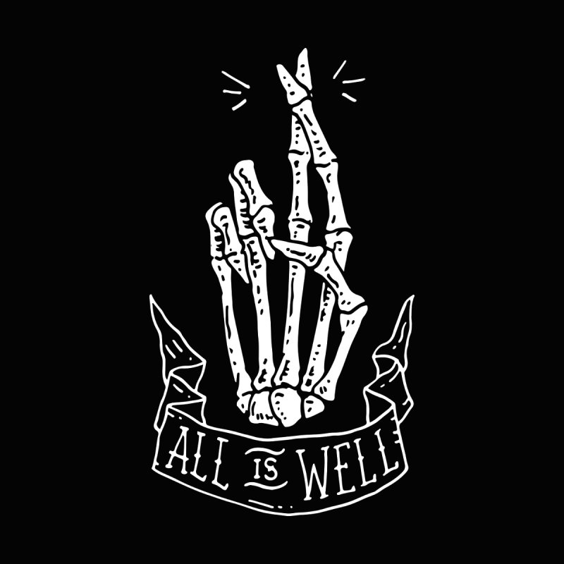 All is Well by skullpel illustrations's Artist Shop