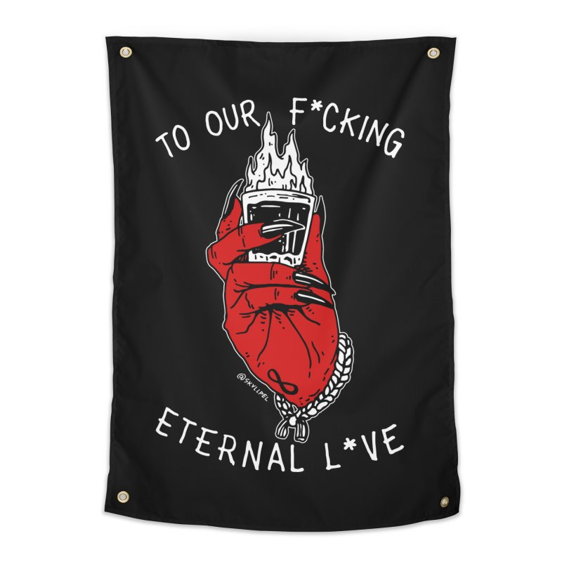 Cheers To Our F*cking Eternal L*ve Home Tapestry by skullpelillustrations's Artist Shop