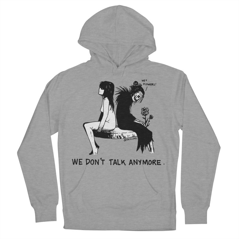 We Don't Talk Anymore Women's French Terry Pullover Hoody by skullpelillustrations's Artist Shop