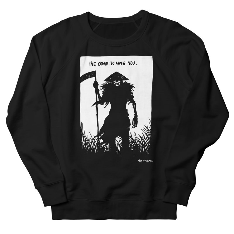I Have Come To Save You Women's French Terry Sweatshirt by skullpelillustrations's Artist Shop