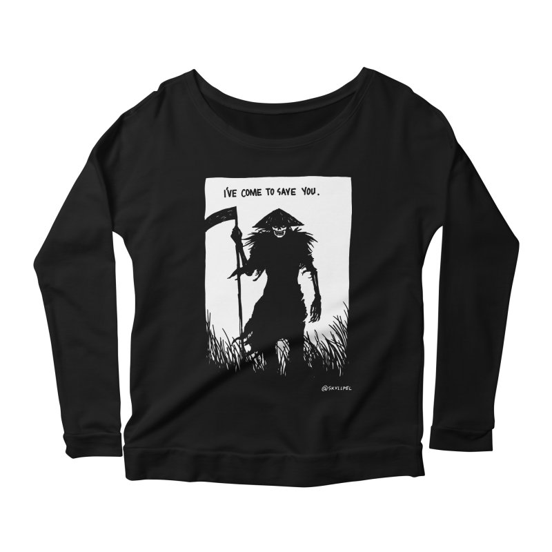 I Have Come To Save You Women's Scoop Neck Longsleeve T-Shirt by skullpelillustrations's Artist Shop