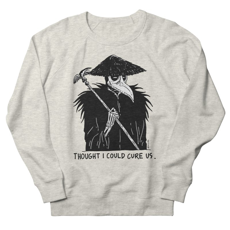 Thought I Could Cure Us Men's French Terry Sweatshirt by skullpelillustrations's Artist Shop