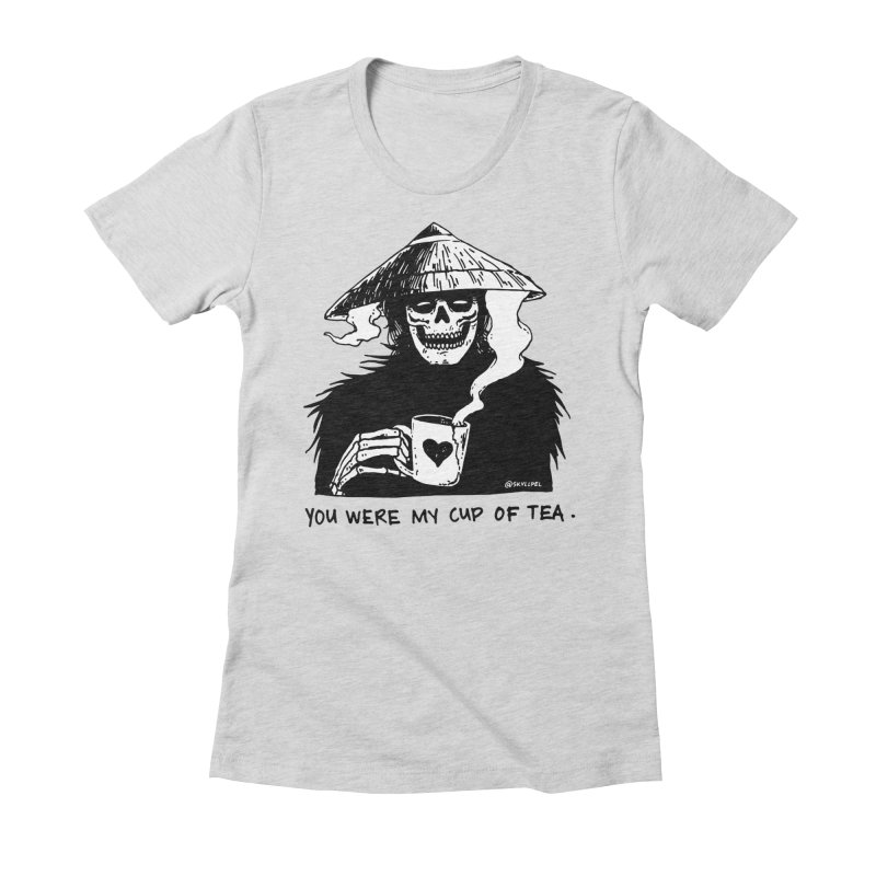 You Were My Cup of Tea Women's Fitted T-Shirt by skullpelillustrations's Artist Shop