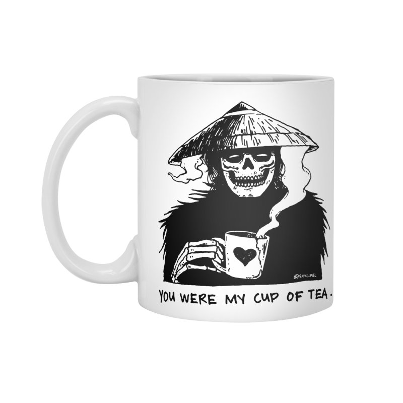 You Were My Cup of Tea Accessories Mug by skullpelillustrations's Artist Shop