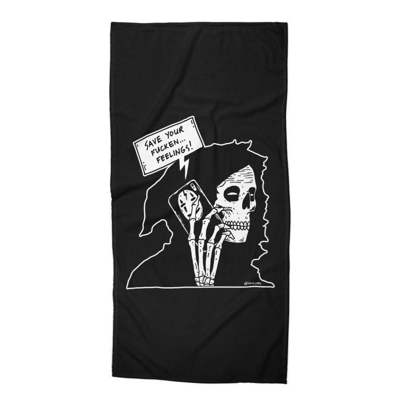 Save Your Fucken Feelings! Accessories Beach Towel by skullpelillustrations's Artist Shop