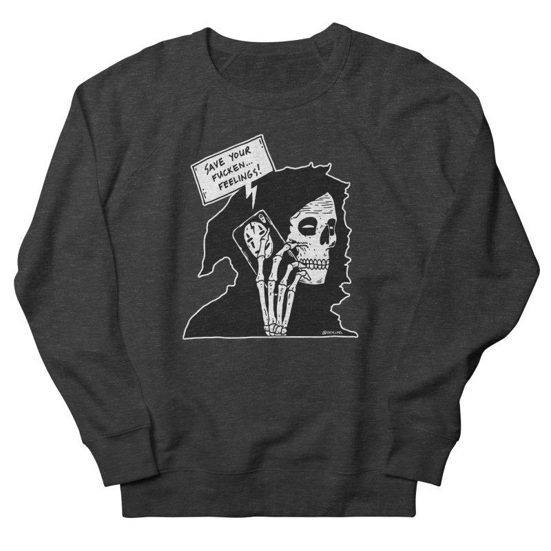 Save Your Fucken Feelings! Women's French Terry Sweatshirt by skullpelillustrations's Artist Shop