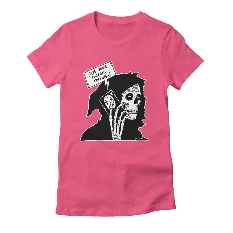 Save Your Fucken Feelings! Women's Fitted T-Shirt by skullpelillustrations's Artist Shop