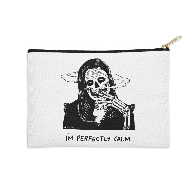 I'm Perfectly Calm Accessories Zip Pouch by skullpelillustrations's Artist Shop