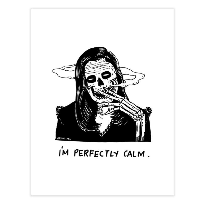 I'm Perfectly Calm Home Fine Art Print by skullpel illustrations's Artist Shop