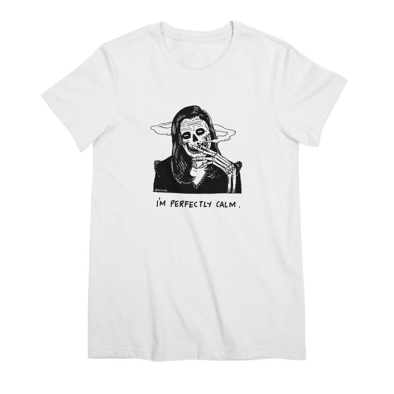 I'm Perfectly Calm Women's Premium T-Shirt by skullpel illustrations's Artist Shop