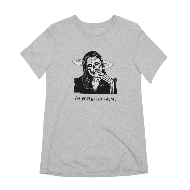 I'm Perfectly Calm Women's Extra Soft T-Shirt by skullpel illustrations's Artist Shop