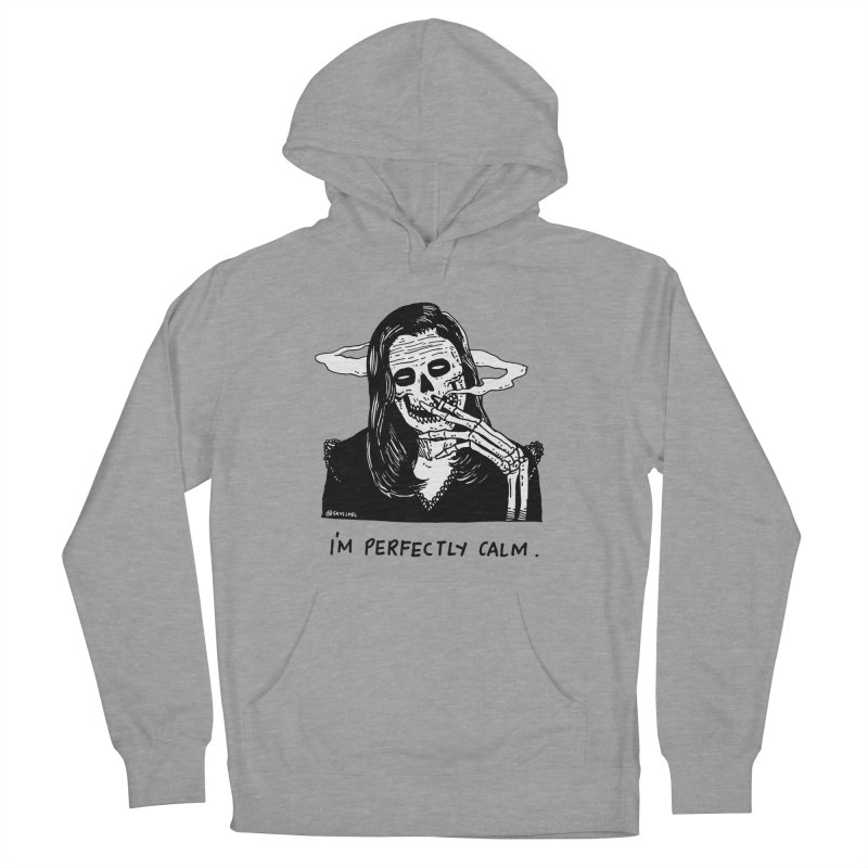 I'm Perfectly Calm Women's French Terry Pullover Hoody by skullpel illustrations's Artist Shop