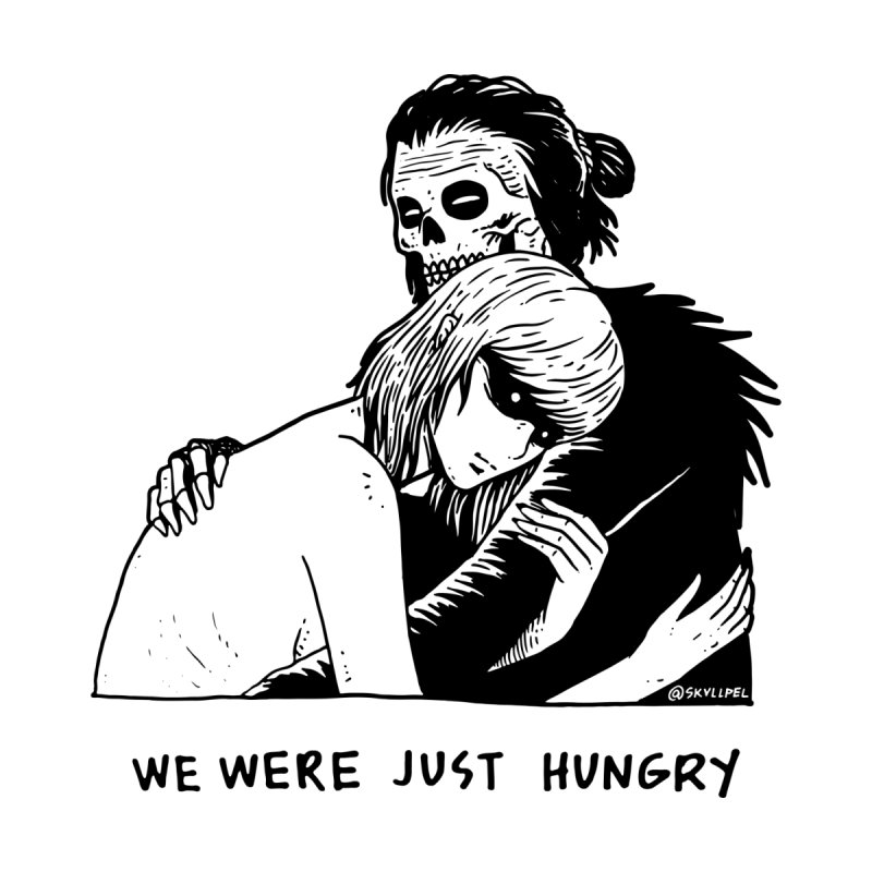 We Were Just Hungry by skullpel illustrations's Artist Shop