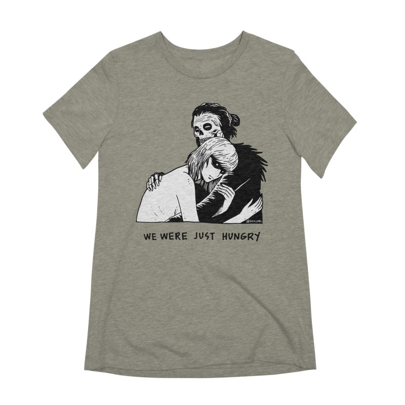 We Were Just Hungry Women's Extra Soft T-Shirt by skullpel illustrations's Artist Shop