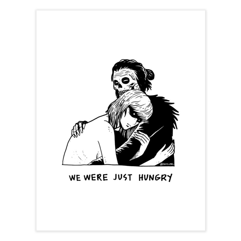 We Were Just Hungry Home Fine Art Print by skullpel illustrations's Artist Shop