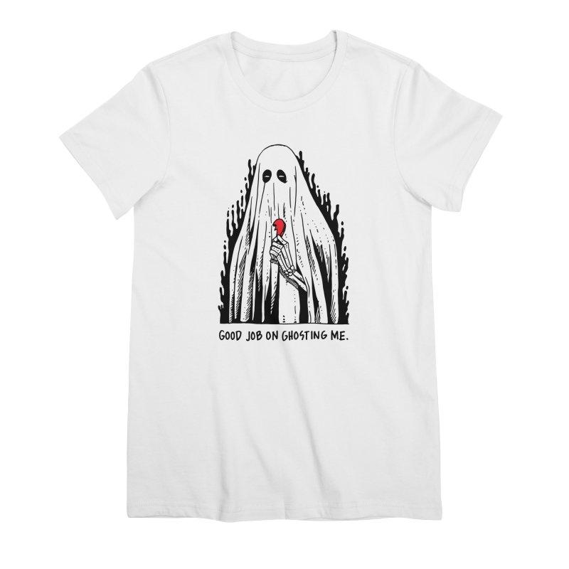 Good Job On Ghosting Me Women's Premium T-Shirt by skullpelillustrations's Artist Shop