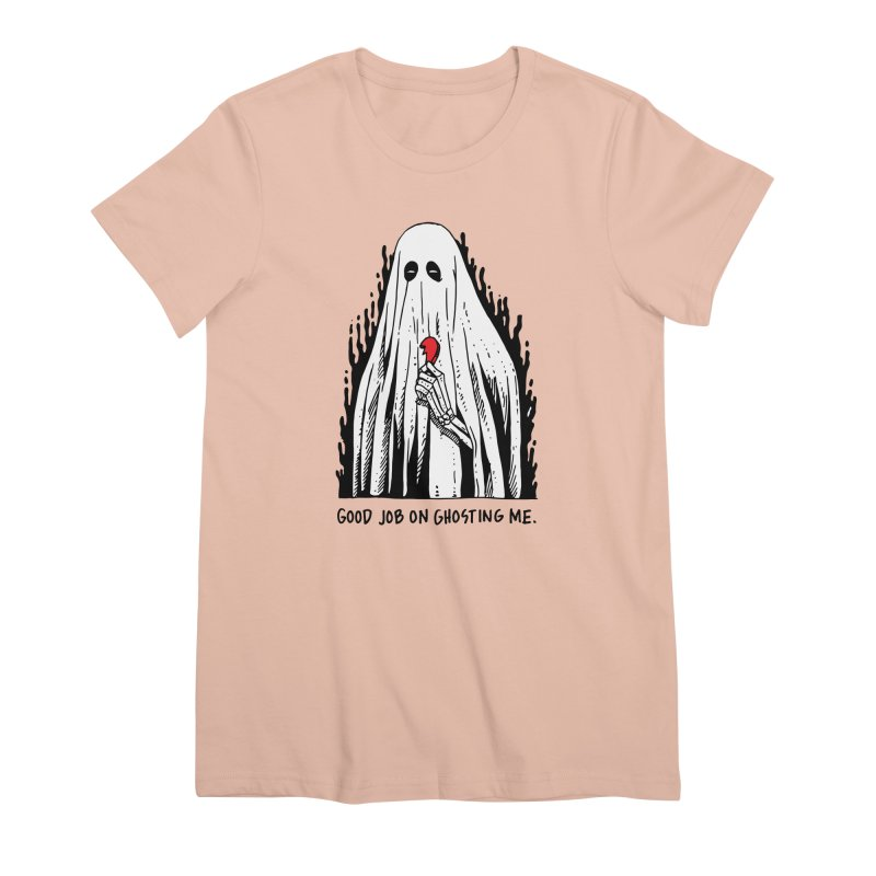 Good Job On Ghosting Me Women's Premium T-Shirt by skullpel illustrations's Artist Shop