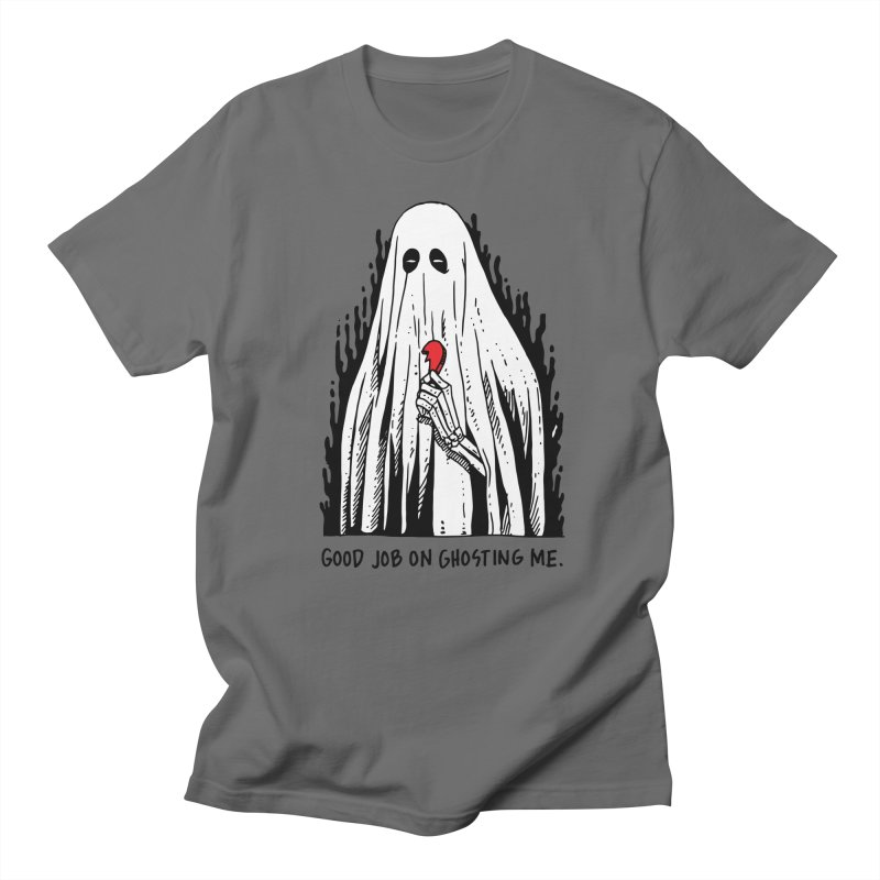 Good Job On Ghosting Me Men's Regular T-Shirt by skullpelillustrations's Artist Shop