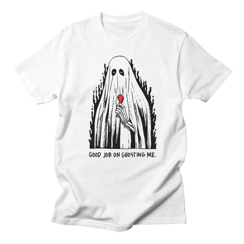 Good Job On Ghosting Me Women's Regular Unisex T-Shirt by skullpelillustrations's Artist Shop