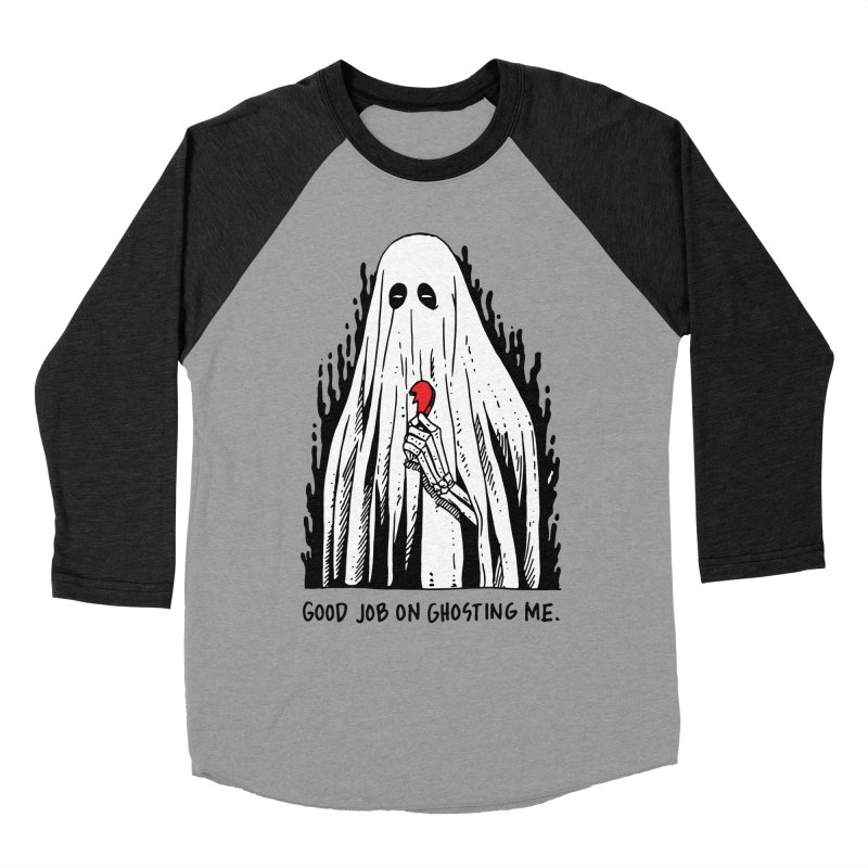 Good Job On Ghosting Me Men's Baseball Triblend Longsleeve T-Shirt by skullpelillustrations's Artist Shop