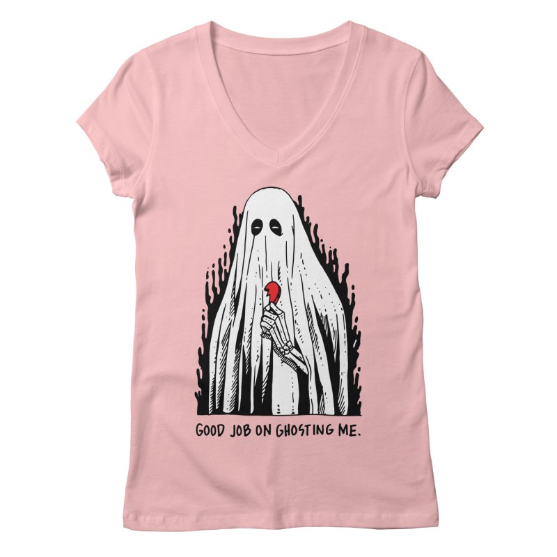 Good Job On Ghosting Me Women's Regular V-Neck by skullpel illustrations's Artist Shop