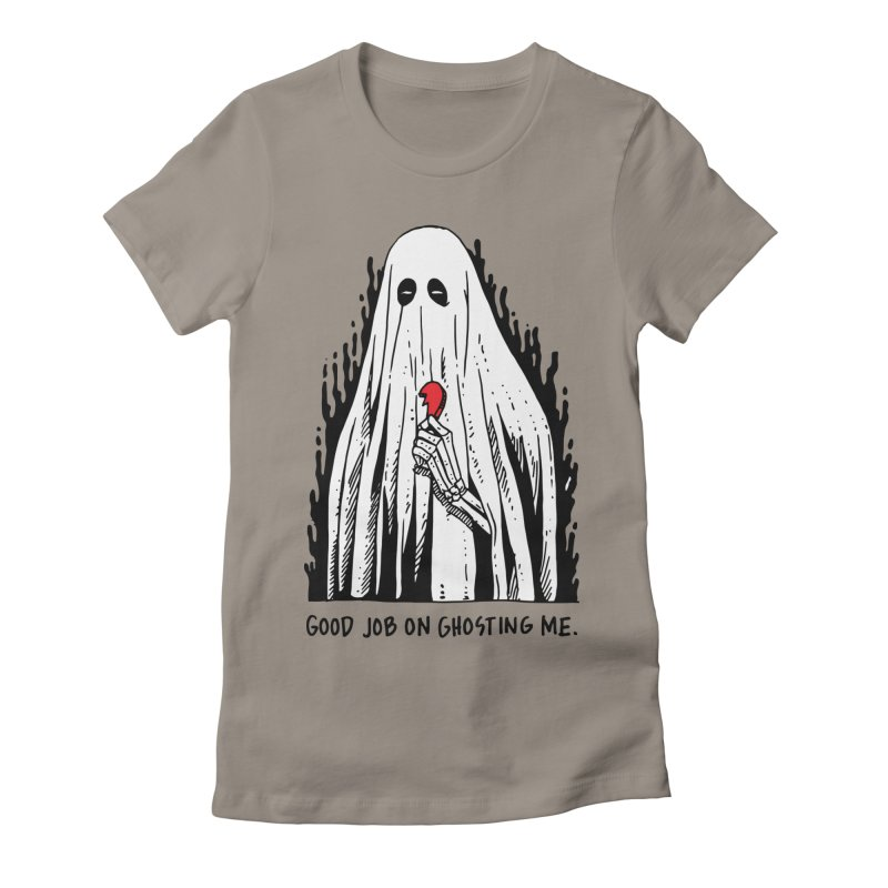 Good Job On Ghosting Me Women's Fitted T-Shirt by skullpelillustrations's Artist Shop