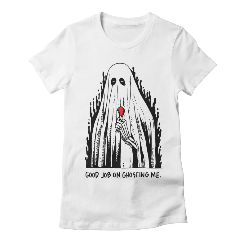 Good Job On Ghosting Me Women's Fitted T-Shirt by skullpel illustrations's Artist Shop