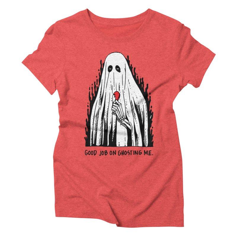 Good Job On Ghosting Me Women's Triblend T-Shirt by skullpelillustrations's Artist Shop