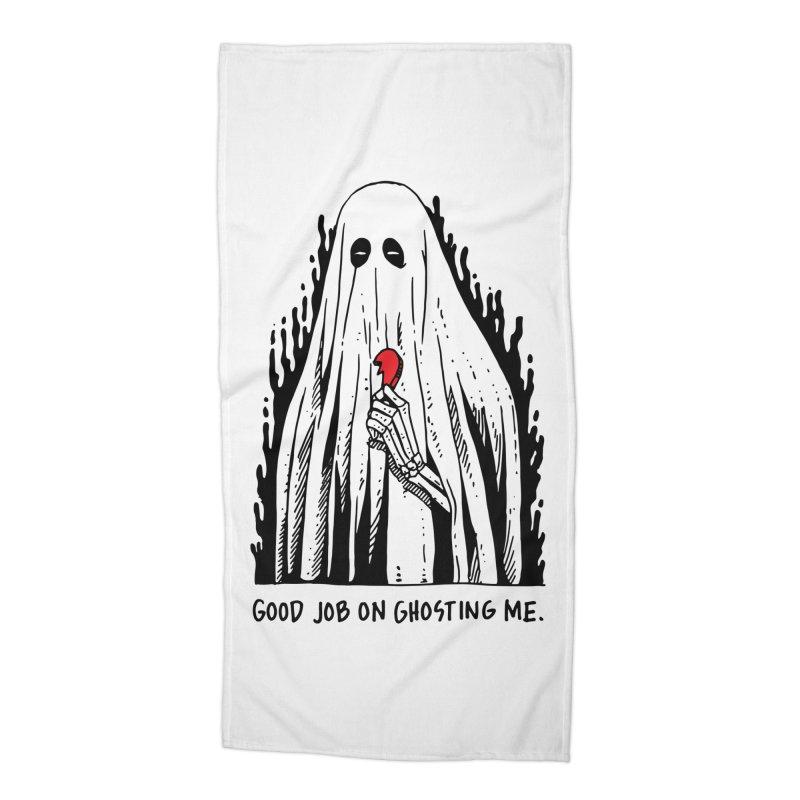 Good Job On Ghosting Me Accessories Beach Towel by skullpel illustrations's Artist Shop