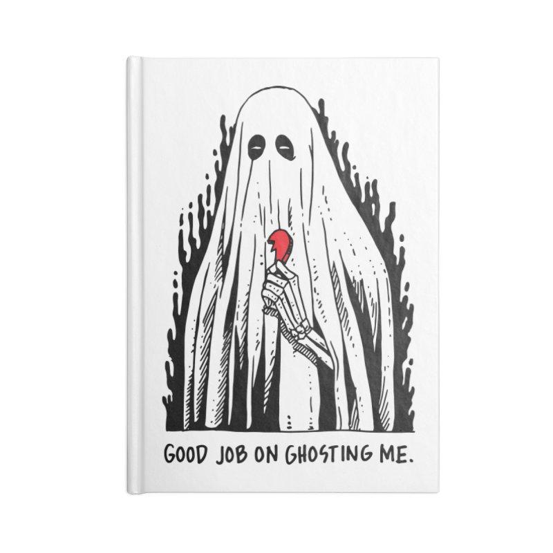Good Job On Ghosting Me Accessories Blank Journal Notebook by skullpel illustrations's Artist Shop