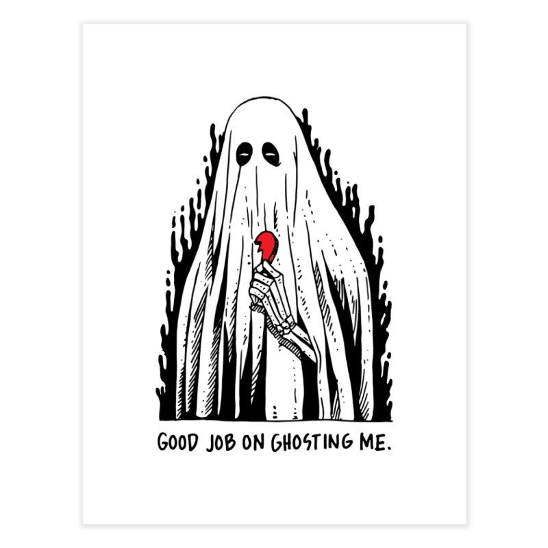 Good Job On Ghosting Me Home Fine Art Print by skullpel illustrations's Artist Shop
