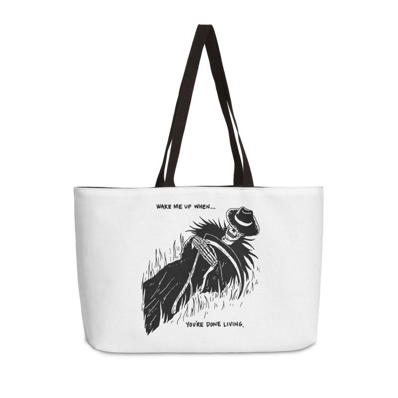 Wake Me Up When You're Done. Accessories Weekender Bag Bag by skullpel illustrations's Artist Shop
