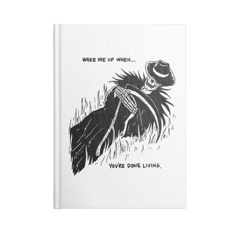 Wake Me Up When You're Done. Accessories Blank Journal Notebook by skullpel illustrations's Artist Shop