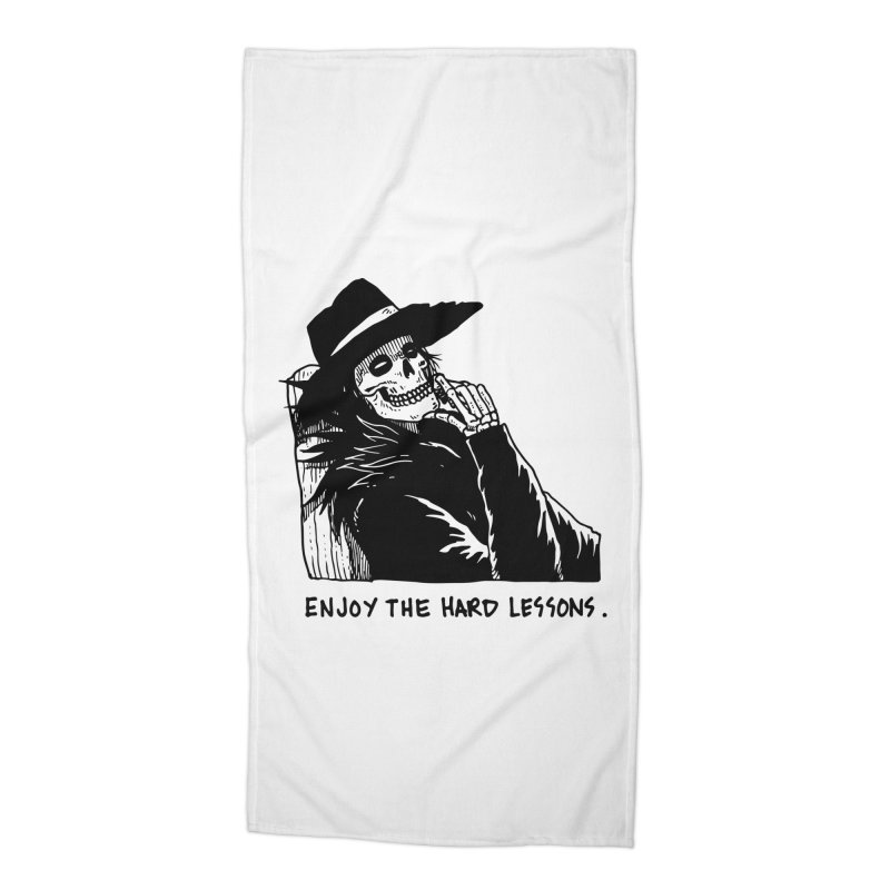 Enjoy The Hard Lessons Accessories Beach Towel by skullpel illustrations's Artist Shop