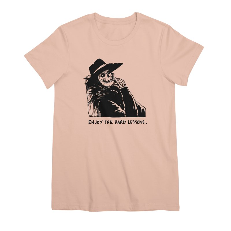 Enjoy The Hard Lessons Women's Premium T-Shirt by skullpel illustrations's Artist Shop