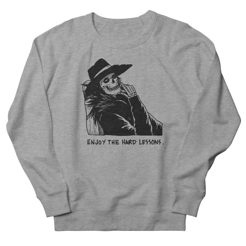 Enjoy The Hard Lessons Women's French Terry Sweatshirt by skullpel illustrations's Artist Shop