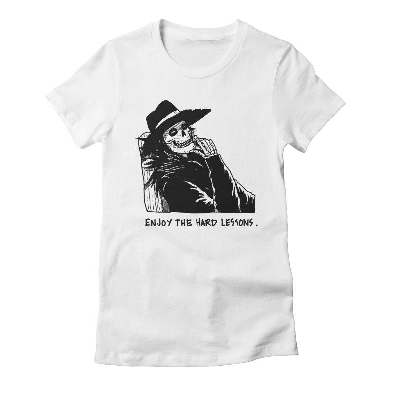 Enjoy The Hard Lessons Women's Fitted T-Shirt by skullpel illustrations's Artist Shop