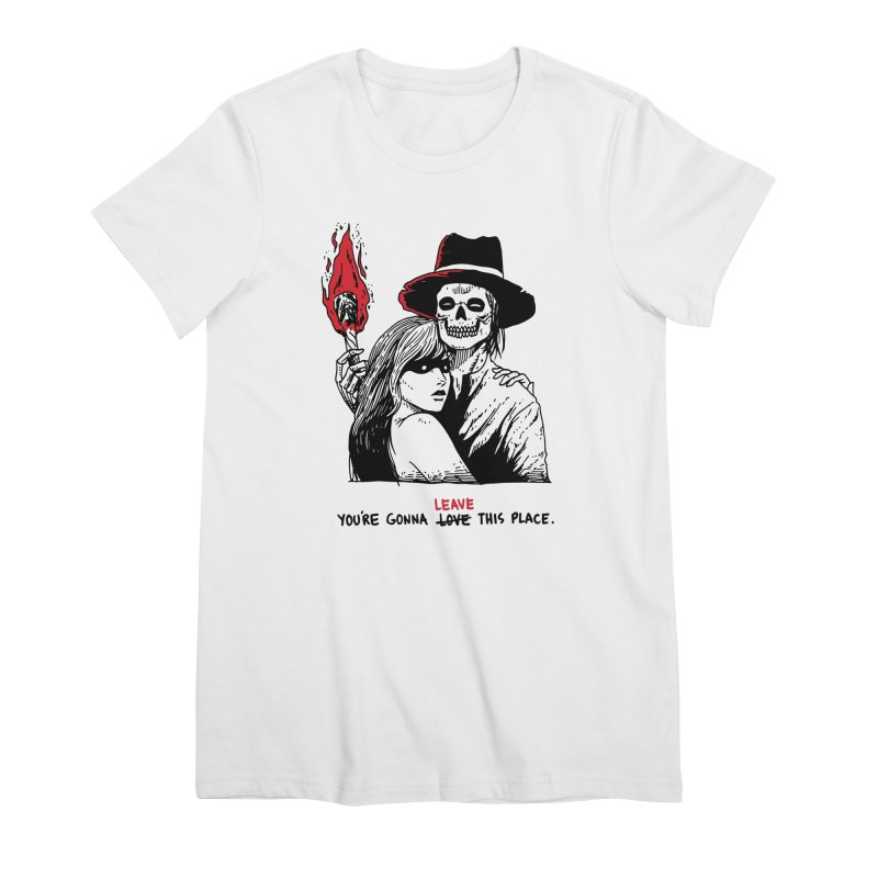 You're Gonna Leave This Place Women's Premium T-Shirt by skullpel illustrations's Artist Shop